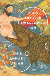 Review: Then the Fish Swallowed Him by Amir Ahmadi Arian