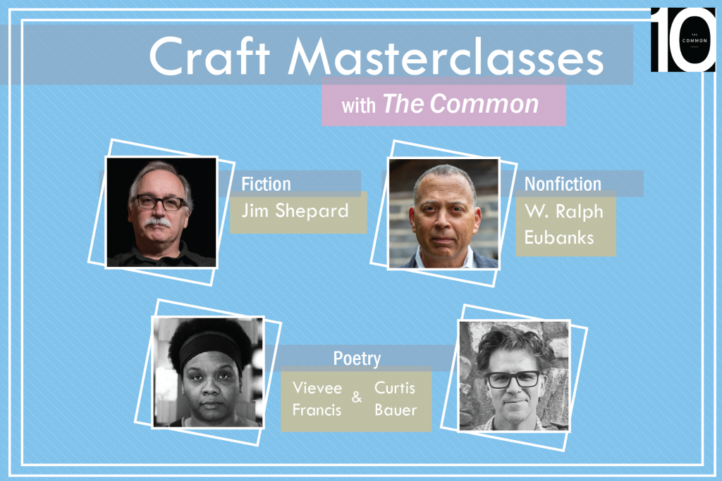 craft masterclasses with headshots: Jim Shepard, W. Ralph Eubanks, Vievee Francis, and Curtis Bauer