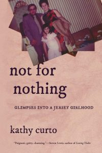 Cover of Not for Nothing by Kathy Curto