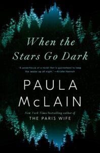 Cover of When the Stars Go Dark by Paula McLain